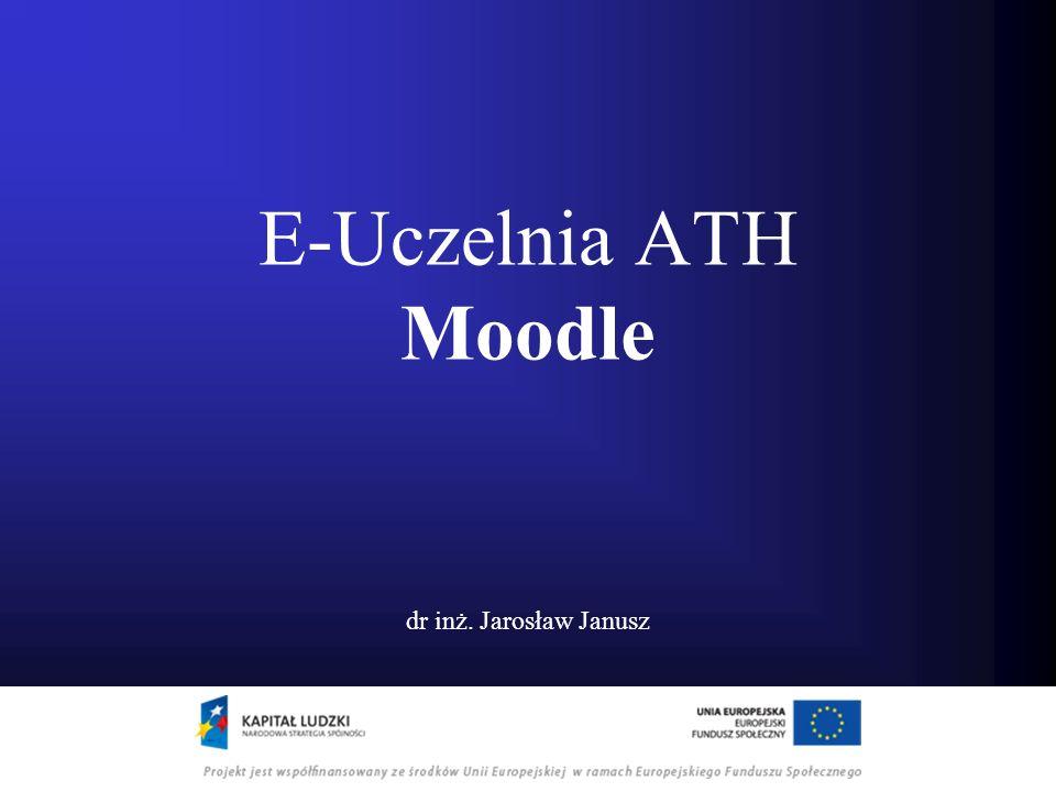E-Uczelnia ATH Moodle dr inż. Jarosław Janusz