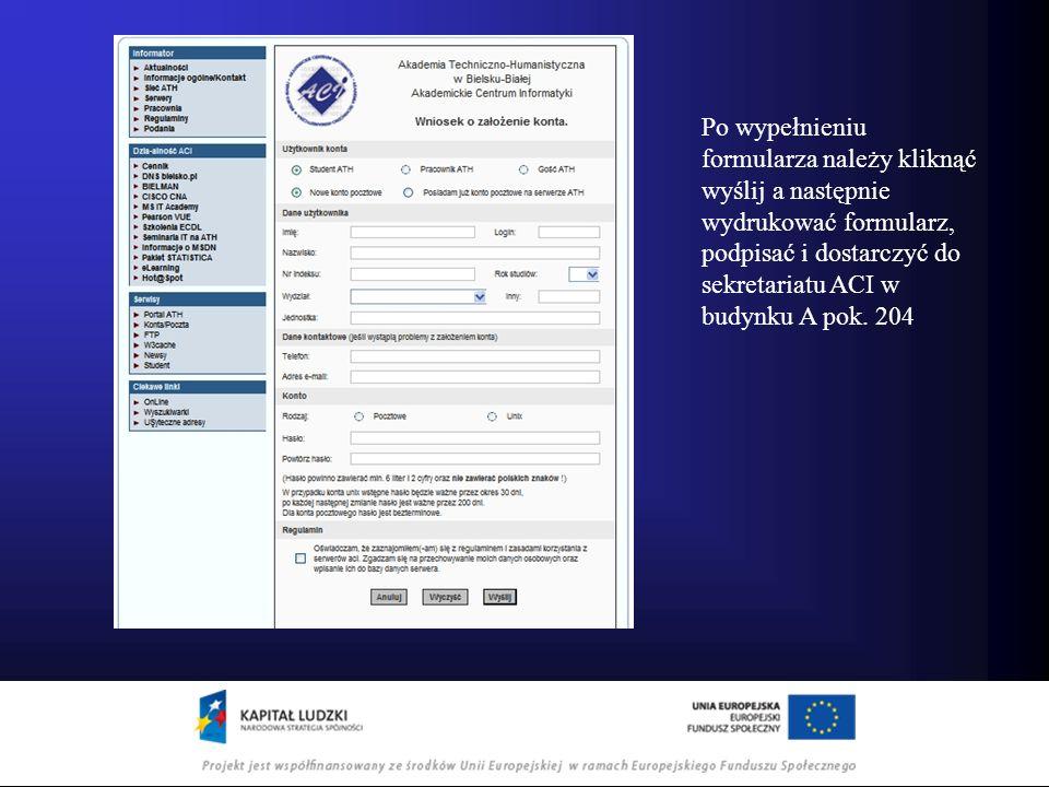 Po wypełnieniu formularza należy kliknąć wyślij a następnie wydrukować formularz, podpisać i dostarczyć do sekretariatu ACI w budynku A pok. 204