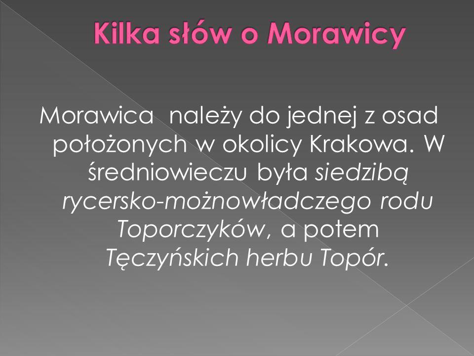 Morawica należy do jednej z osad położonych w okolicy Krakowa.