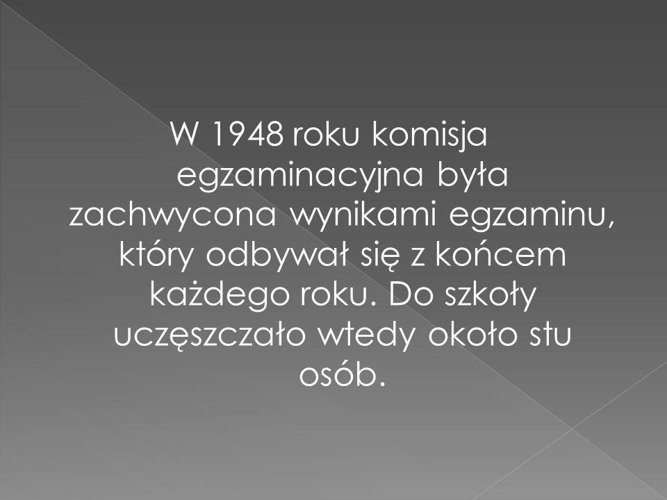 W 1948 roku komisja egzaminacyjna była zachwycona wynikami egzaminu, który odbywał się z końcem każdego roku.