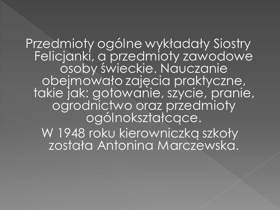 Przedmioty ogólne wykładały Siostry Felicjanki, a przedmioty zawodowe osoby świeckie.