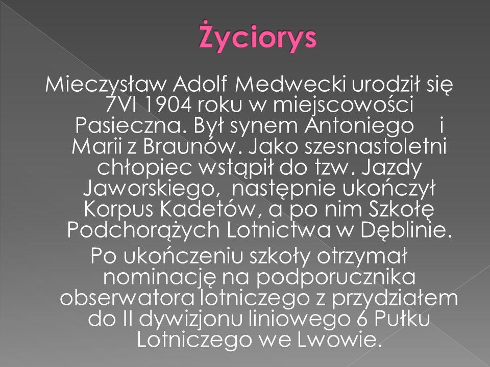 Mieczysław Adolf Medwecki urodził się 7VI 1904 roku w miejscowości Pasieczna.