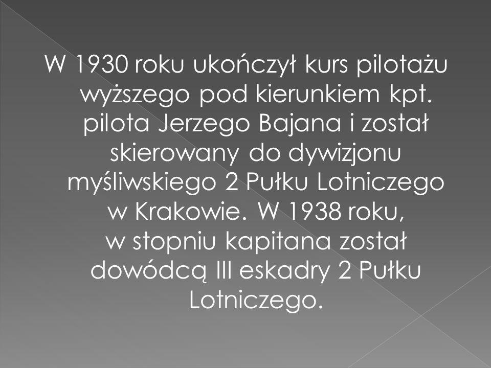 W 1930 roku ukończył kurs pilotażu wyższego pod kierunkiem kpt.