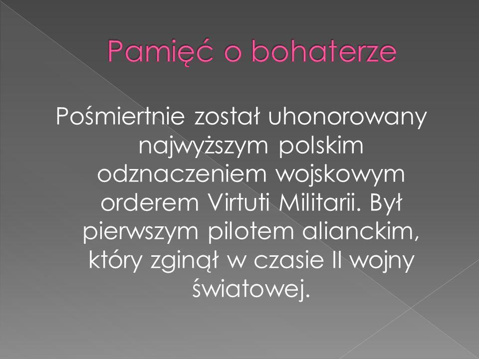 Pośmiertnie został uhonorowany najwyższym polskim odznaczeniem wojskowym orderem Virtuti Militarii.
