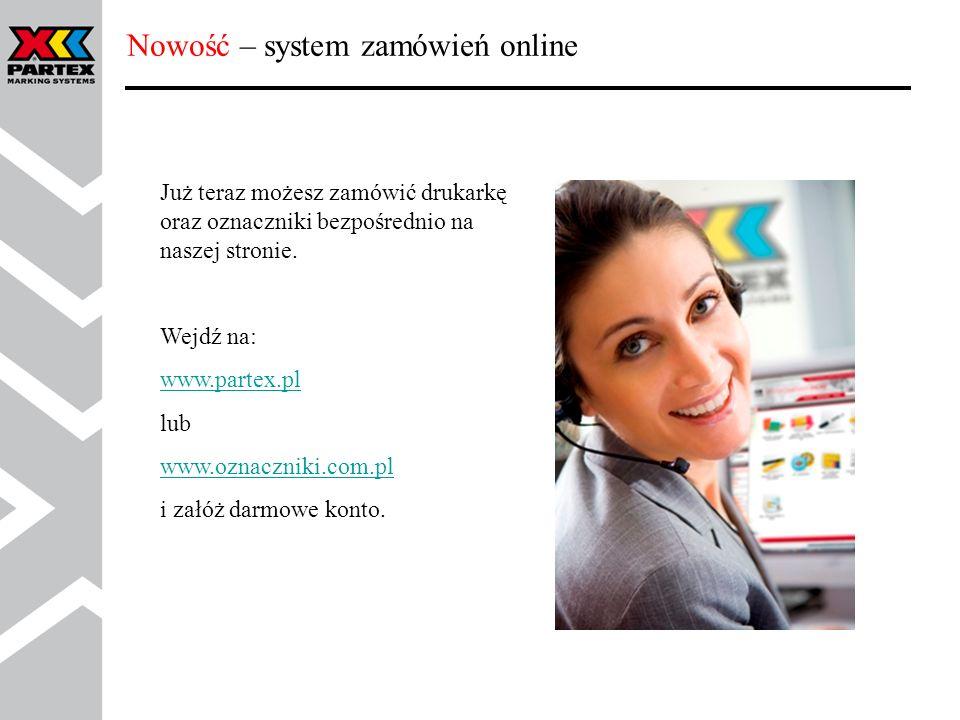 Nowość – system zamówień online Już teraz możesz zamówić drukarkę oraz oznaczniki bezpośrednio na naszej stronie. Wejdź na: www.partex.pl lub www.ozna