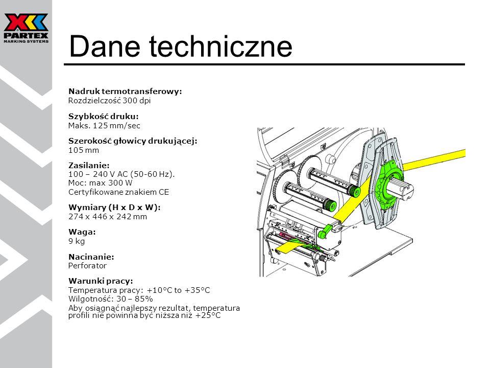 Dane techniczne Nadruk termotransferowy: Rozdzielczość 300 dpi Szybkość druku: Maks. 125 mm/sec Szerokość głowicy drukującej: 105 mm Zasilanie: 100 –