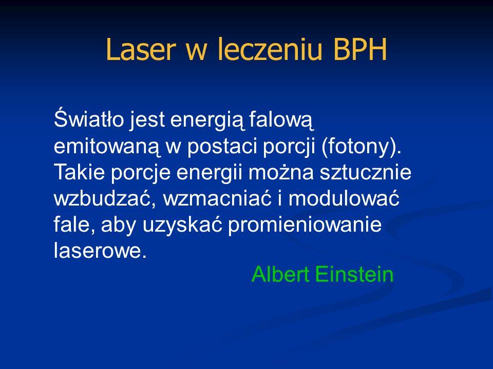 Laser w leczeniu BPH 1960MAIMAN – I konstrukcja 1961PARSONS laser rubinowy w leczeniu pęcherza psa 1980-te laser CO 2 w leczeniu kłykcin kończystych 1982PDD (photo dynamic diagnostics) PDT (photo dynamic therapy) rozpoznawanie i leczenie raka pęcherza moczowego 1984laser Nd:YAG w raku stercza 1987laser impulsowy barwnikowy – leczenie kamicy 1992lasery w leczeniu łagodnego rozrostu stercza