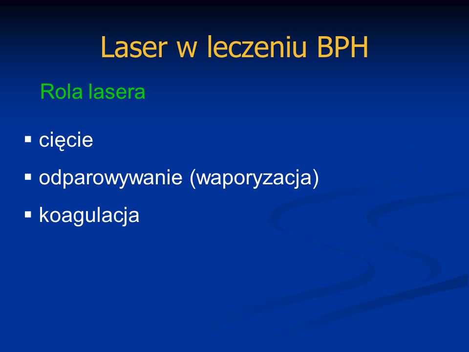 Laser w leczeniu BPH Skuteczność lasera długość fali tryb pracy (ciągły, pulsacyjny) moc