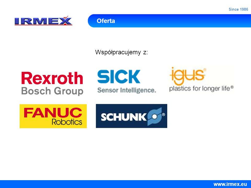 Oferta Współpracujemy z: Since 1986 www.irmex.eu