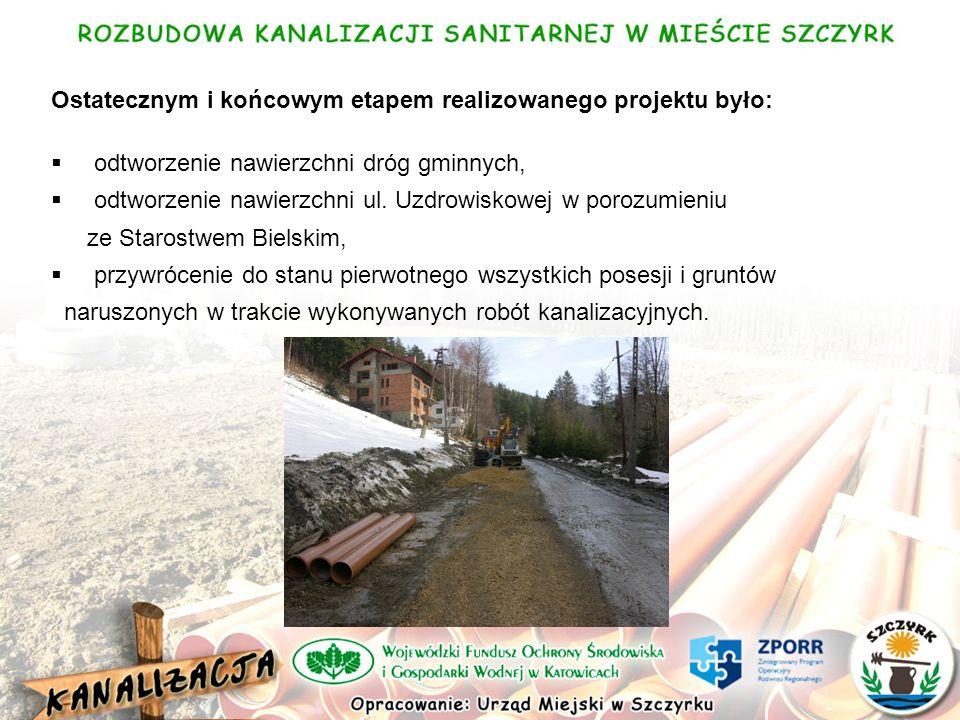 Ostatecznym i końcowym etapem realizowanego projektu było: odtworzenie nawierzchni dróg gminnych, odtworzenie nawierzchni ul.