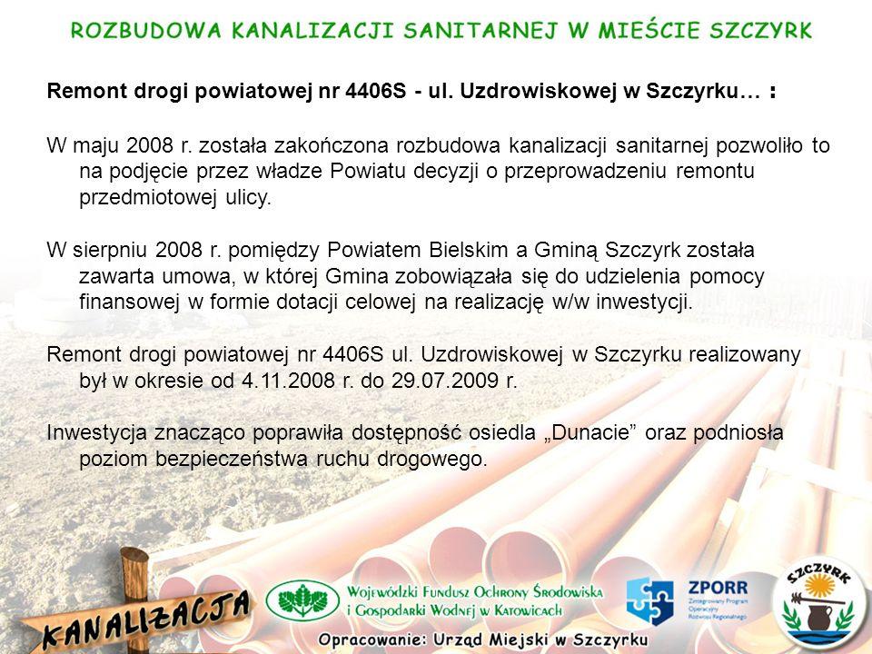 Remont drogi powiatowej nr 4406S - ul. Uzdrowiskowej w Szczyrku… : W maju 2008 r.