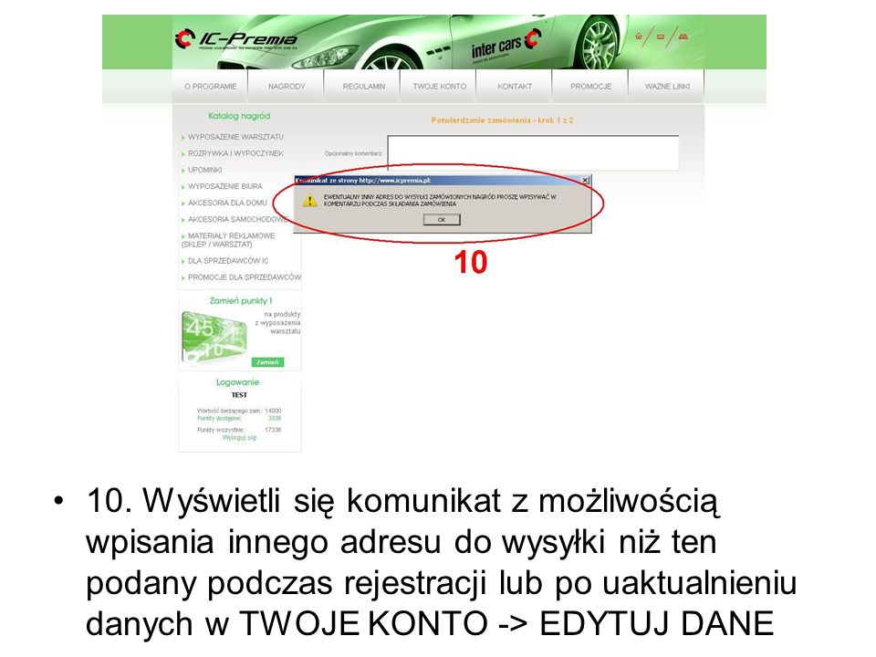 10. Wyświetli się komunikat z możliwością wpisania innego adresu do wysyłki niż ten podany podczas rejestracji lub po uaktualnieniu danych w TWOJE KON