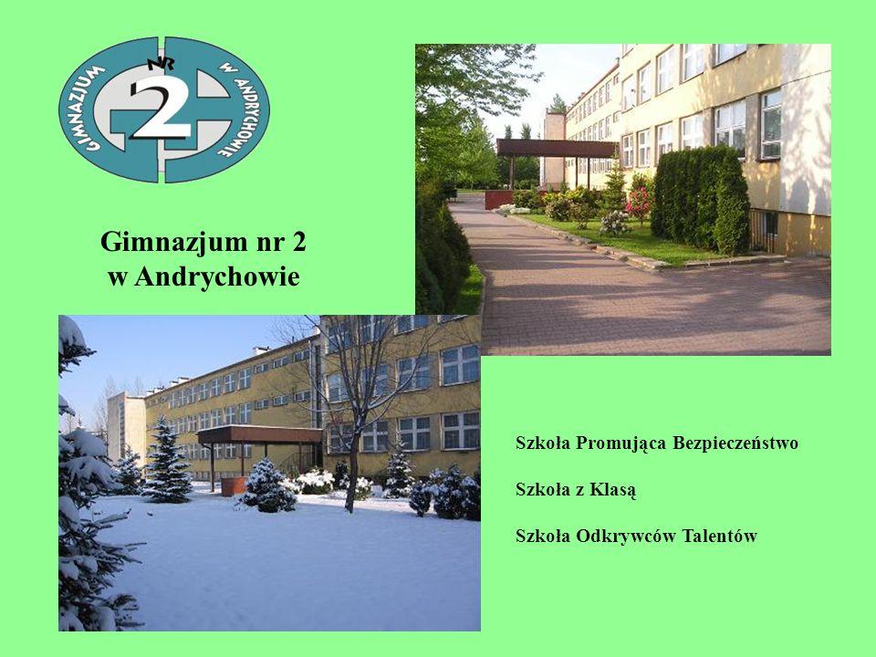 Gimnazjum nr 2 w Andrychowie Szkoła Promująca Bezpieczeństwo Szkoła z Klasą Szkoła Odkrywców Talentów