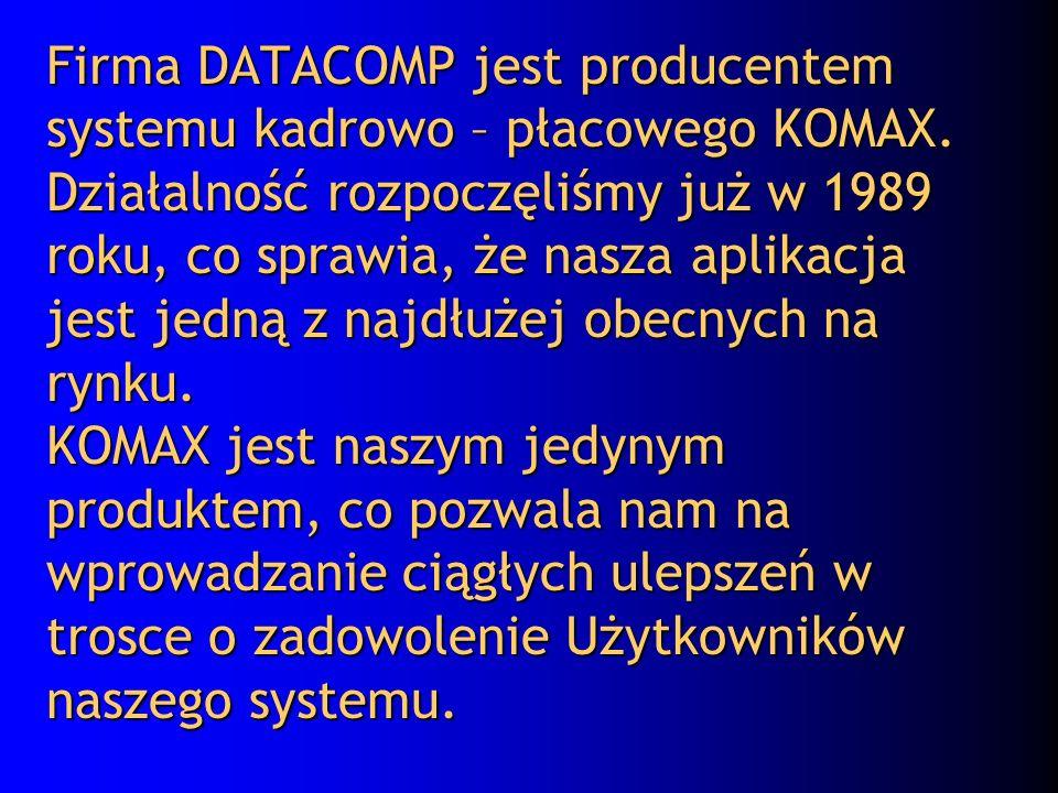 Firma DATACOMP jest producentem systemu kadrowo – płacowego KOMAX. Działalność rozpoczęliśmy już w 1989 roku, co sprawia, że nasza aplikacja jest jedn