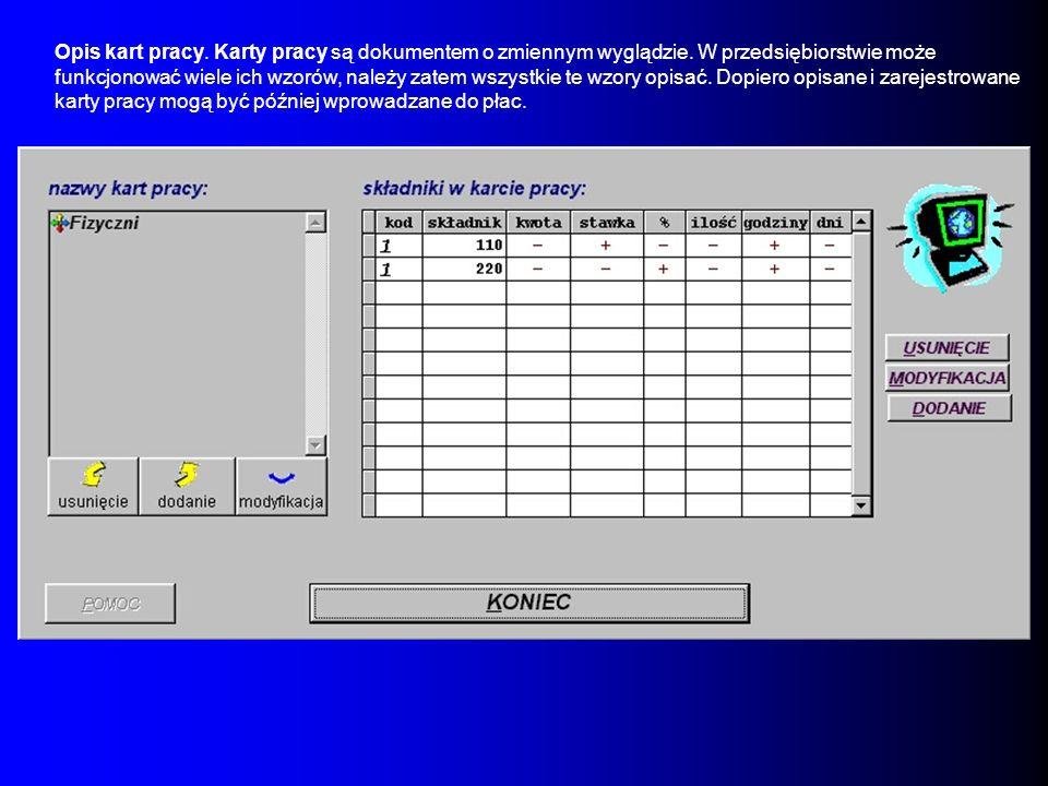 Opis kart pracy. Karty pracy są dokumentem o zmiennym wyglądzie. W przedsiębiorstwie może funkcjonować wiele ich wzorów, należy zatem wszystkie te wzo