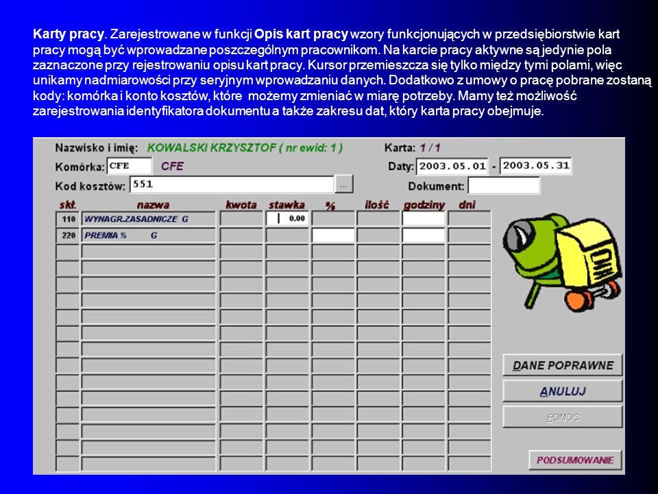 Karty pracy. Zarejestrowane w funkcji Opis kart pracy wzory funkcjonujących w przedsiębiorstwie kart pracy mogą być wprowadzane poszczególnym pracowni