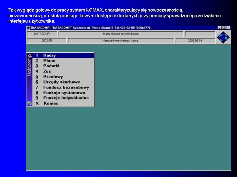Tak wygląda gotowy do pracy system KOMAX, charakteryzujący się nowoczesnością, niezawodnością, prostotą obsługi i łatwym dostępem do danych przy pomoc