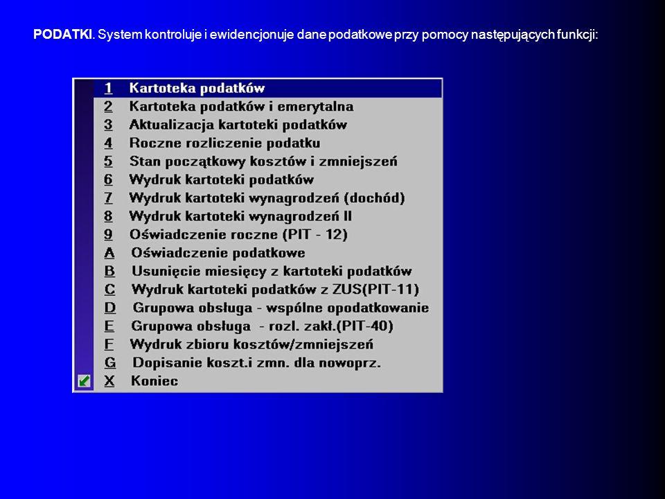 PODATKI. System kontroluje i ewidencjonuje dane podatkowe przy pomocy następujących funkcji: