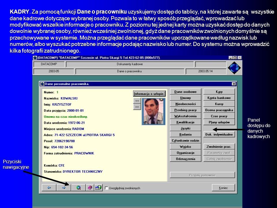 KADRY. Za pomocą funkcji Dane o pracowniku uzyskujemy dostęp do tablicy, na której zawarte są wszystkie dane kadrowe dotyczące wybranej osoby. Pozwala