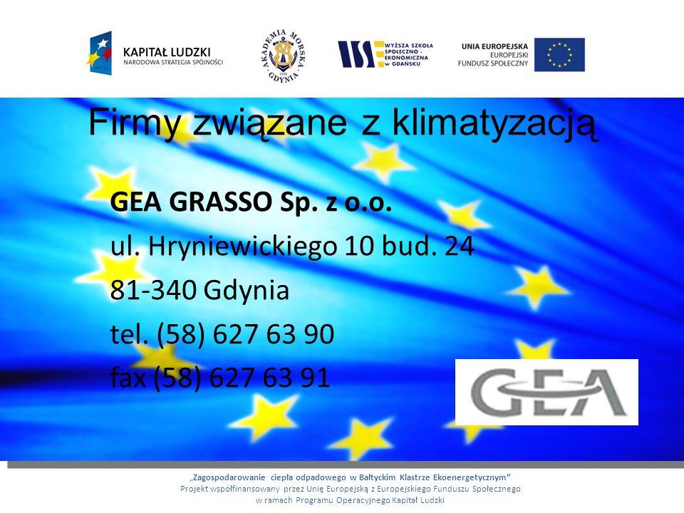 Firmy związane z klimatyzacją GEA GRASSO Sp. z o.o. ul. Hryniewickiego 10 bud. 24 81-340 Gdynia tel. (58) 627 63 90 fax (58) 627 63 91 Zagospodarowani