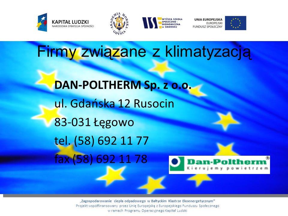 Firmy związane z klimatyzacją DAN-POLTHERM Sp. z o.o. ul. Gdańska 12 Rusocin 83-031 Łęgowo tel. (58) 692 11 77 fax (58) 692 11 78 Zagospodarowanie cie