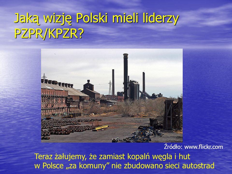 Jaką wizję Polski mieli liderzy PZPR/KPZR? Teraz żałujemy, że zamiast kopalń węgla i hut w Polsce za komuny nie zbudowano sieci autostrad Źródło: www.
