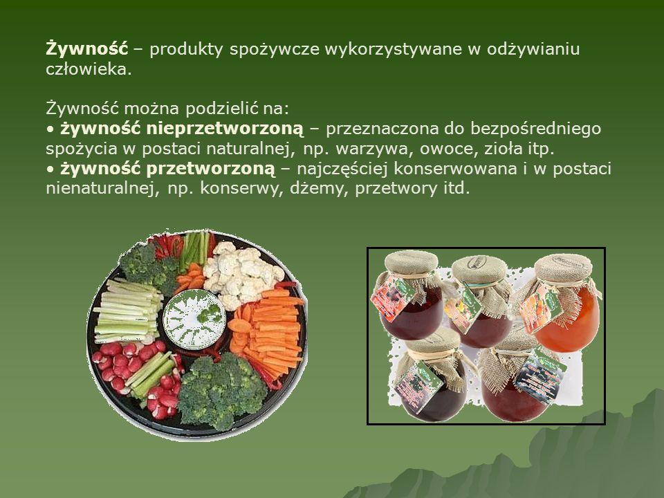 Żywność – produkty spożywcze wykorzystywane w odżywianiu człowieka. Żywność można podzielić na: żywność nieprzetworzoną – przeznaczona do bezpośrednie