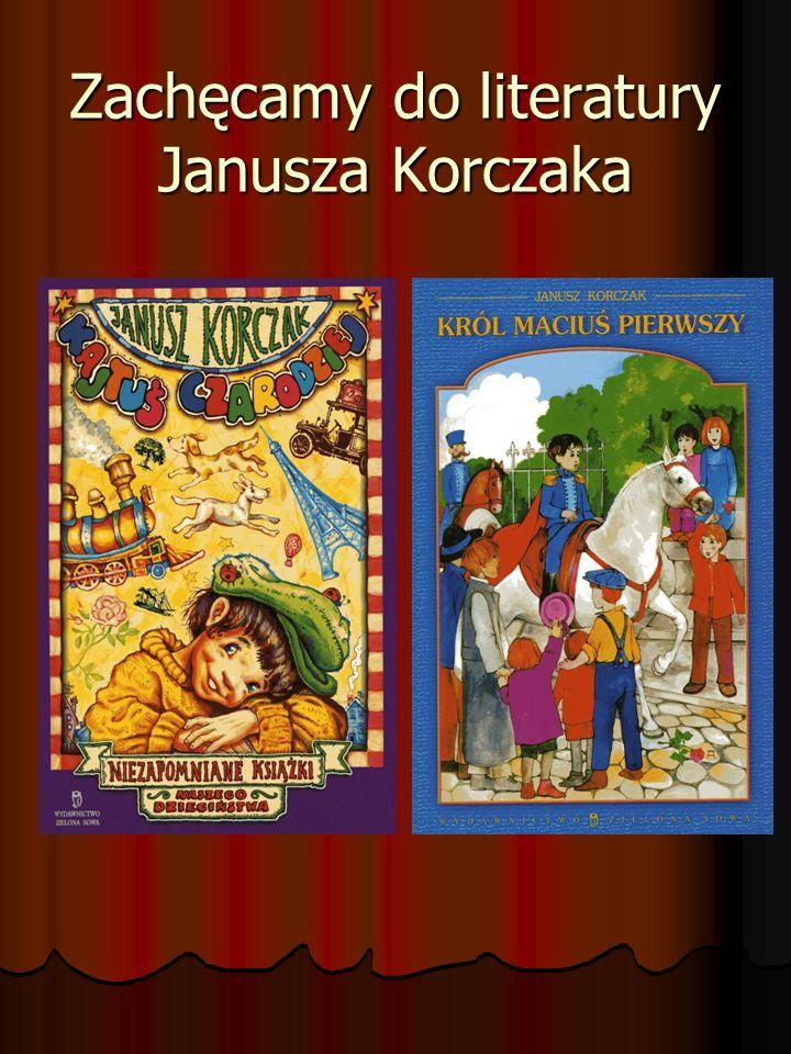 Zachęcamy do literatury Janusza Korczaka
