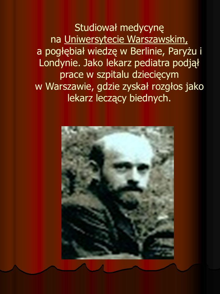Studiował medycynę na Uniwersytecie Warszawskim, a pogłębiał wiedzę w Berlinie, Paryżu i Londynie. Jako lekarz pediatra podjął prace w szpitalu dzieci