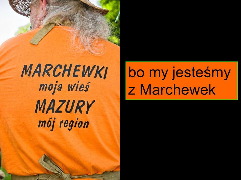 bo my jesteśmy z Marchewek