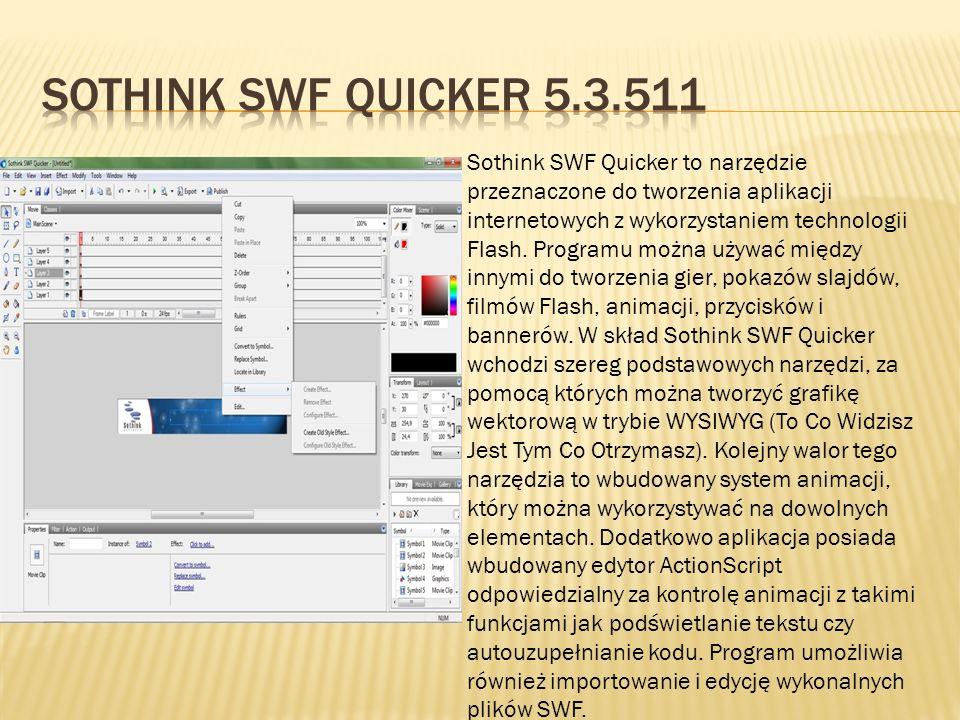 Sothink SWF Quicker to narzędzie przeznaczone do tworzenia aplikacji internetowych z wykorzystaniem technologii Flash. Programu można używać między in