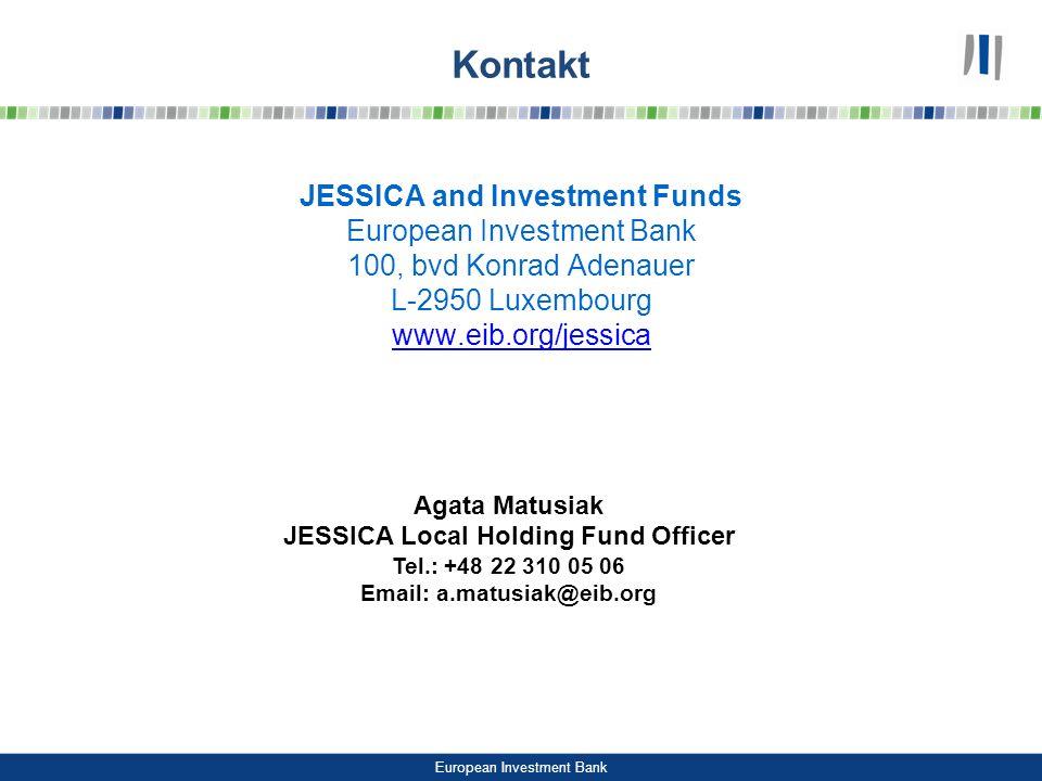 European Investment Bank Kontakt JESSICA and Investment Funds European Investment Bank 100, bvd Konrad Adenauer L-2950 Luxembourg www.eib.org/jessica