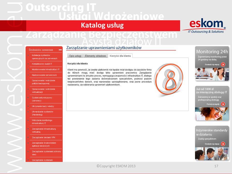 ©Copyright ESKOM 201317 Katalog usług