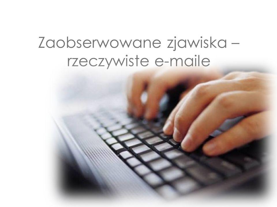 Zaobserwowane zjawiska – rzeczywiste e-maile