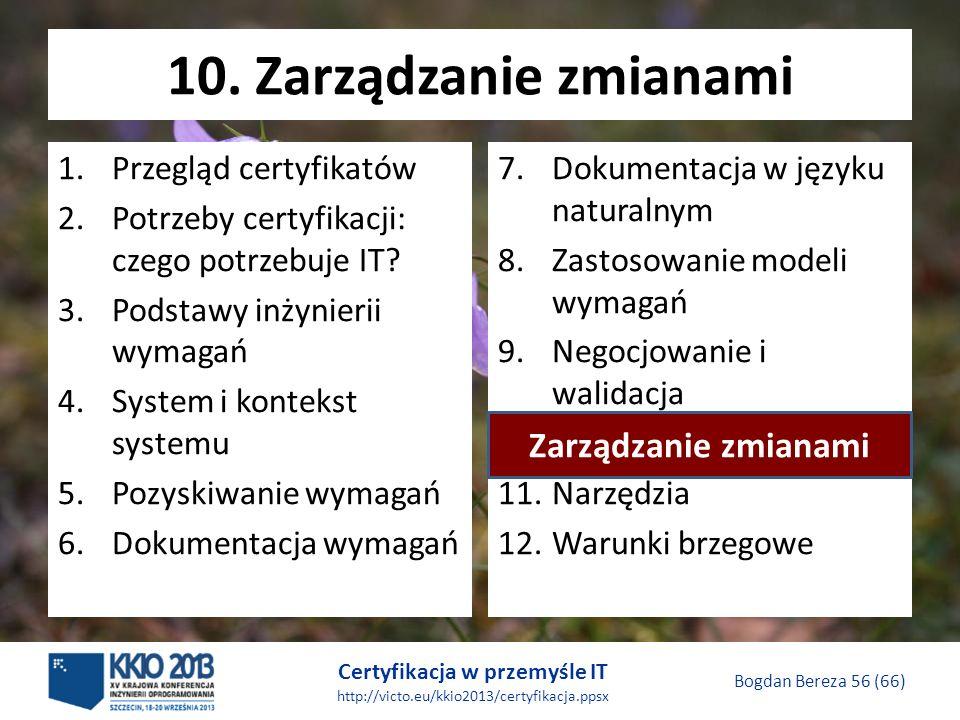 Certyfikacja w przemyśle IT http://victo.eu/kkio2013/certyfikacja.ppsx Bogdan Bereza 56 (66) 10.