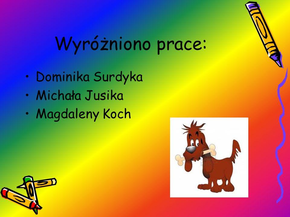 Wyróżniono prace: Dominika Surdyka Michała Jusika Magdaleny Koch
