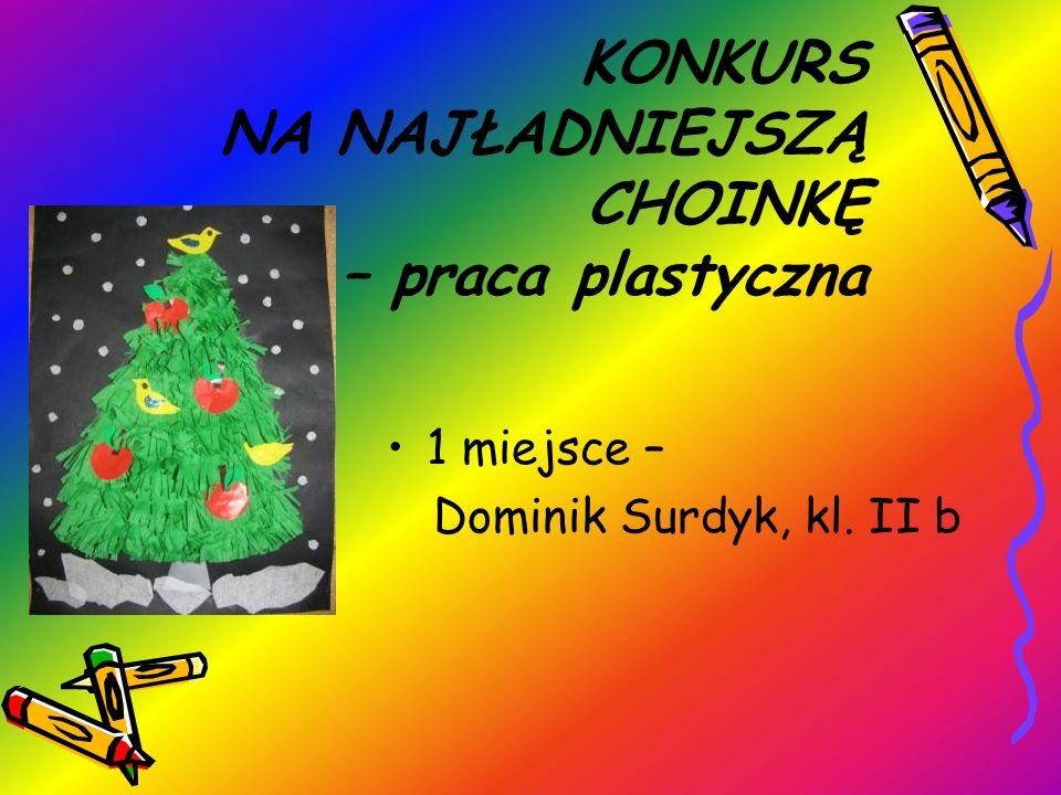 KONKURS NA NAJŁADNIEJSZĄ CHOINKĘ – praca plastyczna 1 miejsce – Dominik Surdyk, kl. II b