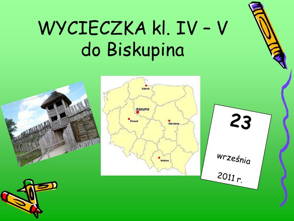 WYCIECZKA kl. IV – V do Biskupina 23 września 2011 r.