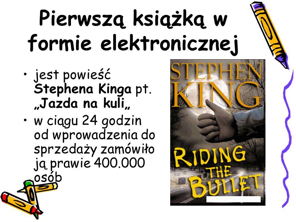 Pierwszą książką w formie elektronicznej jest powieść Stephena Kinga pt.