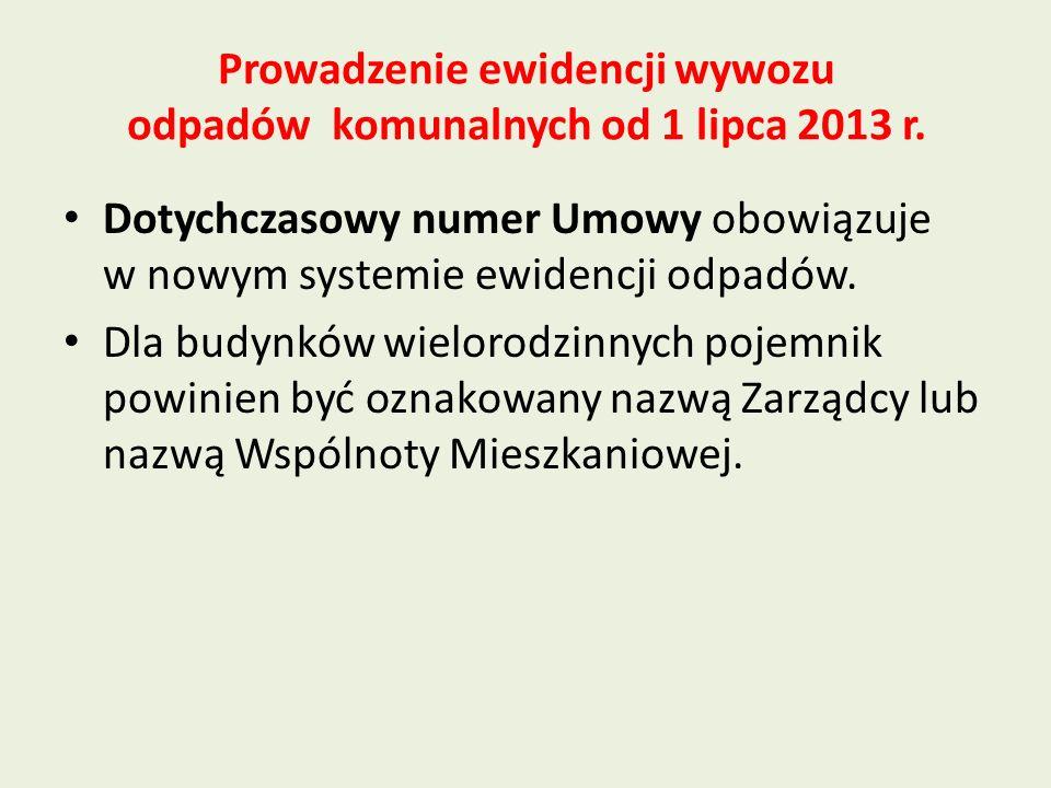 Prowadzenie ewidencji wywozu odpadów komunalnych od 1 lipca 2013 r. Dotychczasowy numer Umowy obowiązuje w nowym systemie ewidencji odpadów. Dla budyn