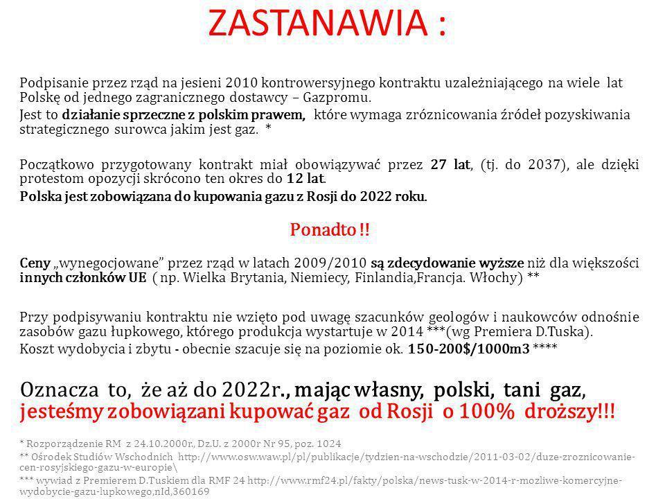 ZASTANAWIA : Podpisanie przez rząd na jesieni 2010 kontrowersyjnego kontraktu uzależniającego na wiele lat Polskę od jednego zagranicznego dostawcy – Gazpromu.