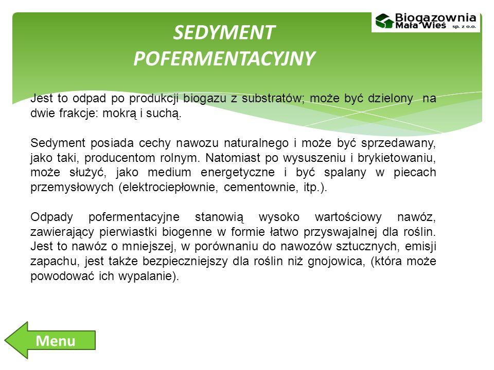 SEDYMENT POFERMENTACYJNY Jest to odpad po produkcji biogazu z substratów; może być dzielony na dwie frakcje: mokrą i suchą.