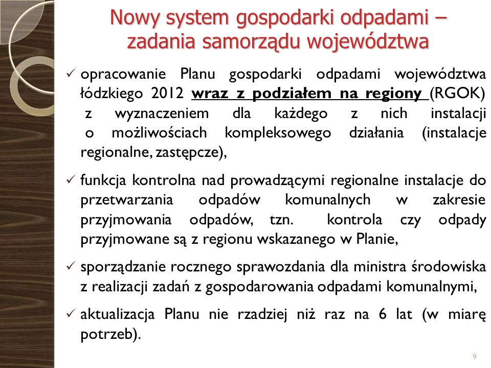 Nowy system gospodarki odpadami – zadania samorządu województwa opracowanie Planu gospodarki odpadami województwa łódzkiego 2012 wraz z podziałem na r