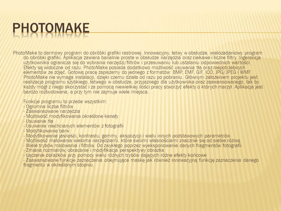 PhotoMake to darmowy program do obróbki grafiki rastrowej. Innowacyjny, łatwy w obsłudze, wielozadaniowy program do obróbki grafiki. Aplikacja zawiera