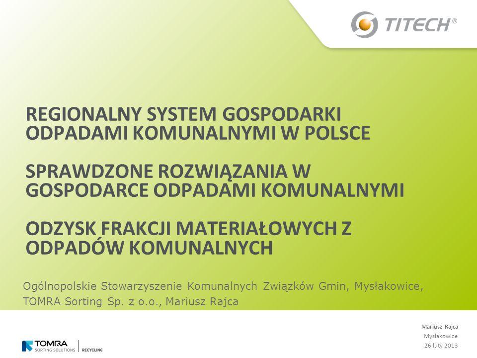 » 10 lat na stworzenie efektywnego systemu gospodarowania odpadami w Polsce Optymalizacja elementów tworzonego systemu tj.