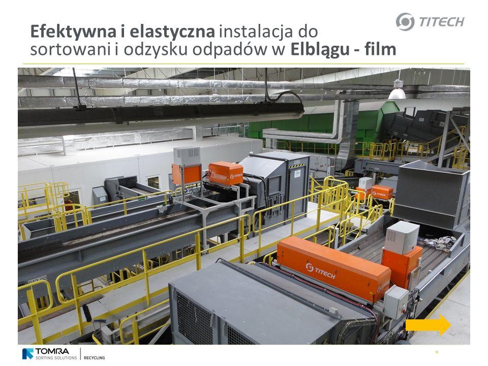 » Efektywna i elastyczna instalacja do sortowani i odzysku odpadów w Elblągu - film