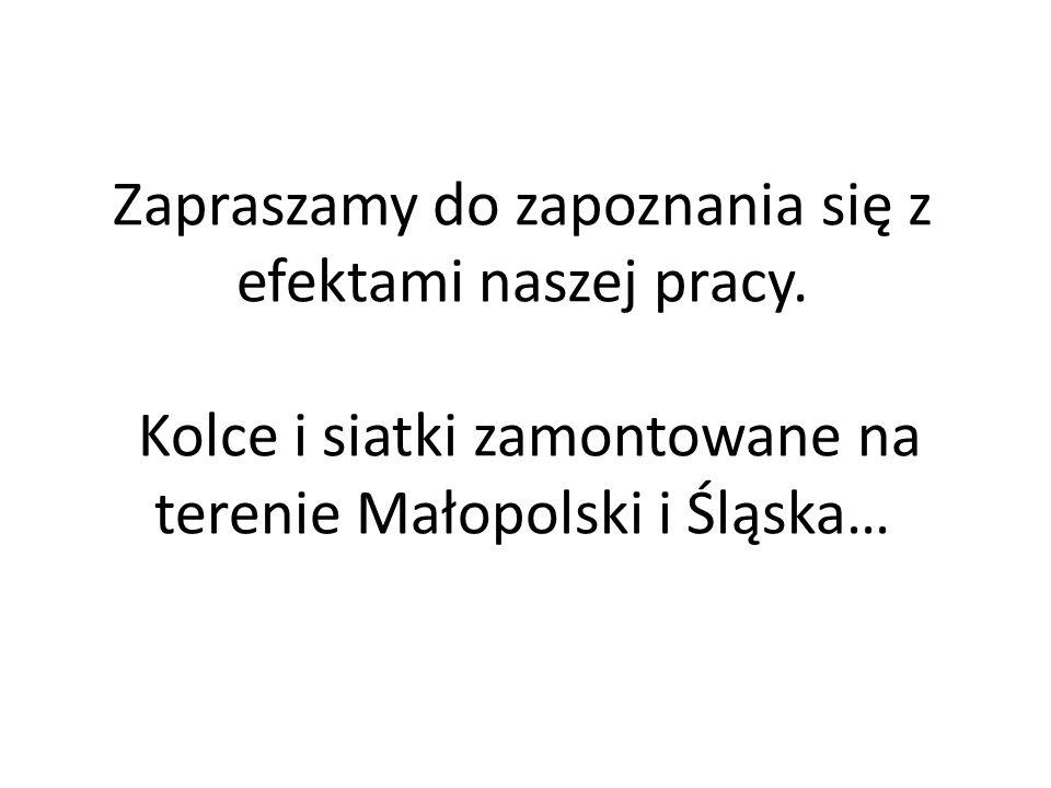 Zapraszamy do zapoznania się z efektami naszej pracy. Kolce i siatki zamontowane na terenie Małopolski i Śląska…