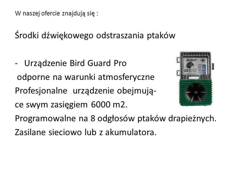 W naszej ofercie znajdują się : Środki dźwiękowego odstraszania ptaków -Urządzenie Bird Guard Pro odporne na warunki atmosferyczne Profesjonalne urządzenie obejmują- ce swym zasięgiem 6000 m2.