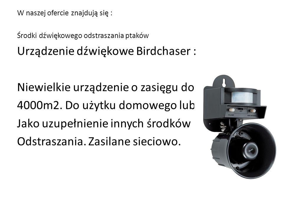 W naszej ofercie znajdują się : Środki dźwiękowego odstraszania ptaków Urządzenie dźwiękowe Birdchaser : Niewielkie urządzenie o zasięgu do 4000m2. Do