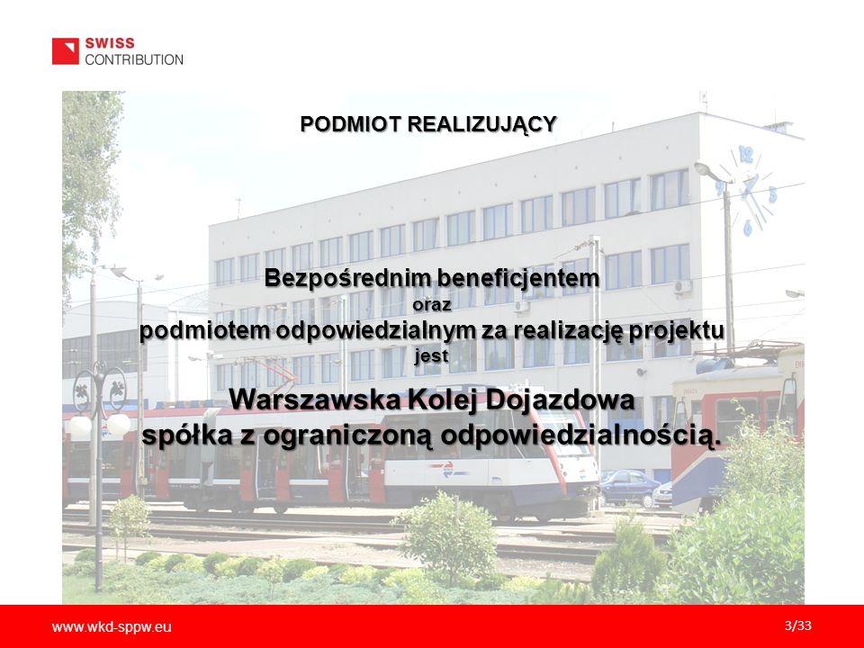 www.wkd-sppw.eu 24/33 UZASADNIENIE POTRZEBY REALIZACJI PROJEKTU Realizacja Projektu zmniejsza różnice w rozwoju społeczno-ekonomicznym Polski i bardziej Realizacja Projektu zmniejsza różnice w rozwoju społeczno-ekonomicznym Polski i bardziej rozwiniętych krajów Europy.